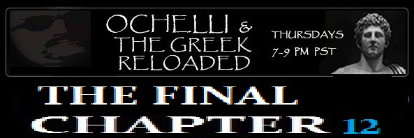 THE FINAL CHAPTER of Ochelli & THE GREEK -02/23/2017 Thursday - It's A Wrap!